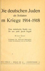 Д-р Яков Сегал. Немецкие евреи-солдаты во время войны 1914-1918 годов. Статистические исследования. Предисловие д-ра Генриха Зильберглайта, директора берлинского статистического бюро.